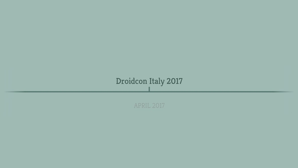 Droidcon Italy 2017 APRIL 2017 a year ago