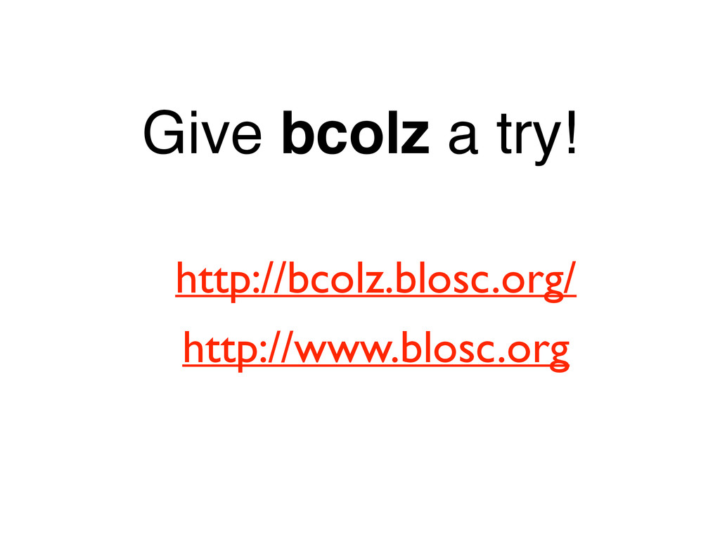 Give bcolz a try! http://bcolz.blosc.org/  ht...
