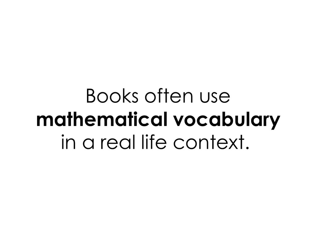 Books often use mathematical vocabulary in a re...
