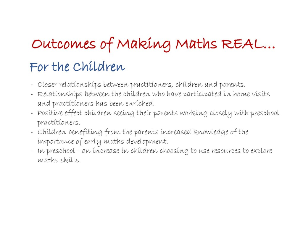 Outcomes of Making Maths REAL… For the Children...