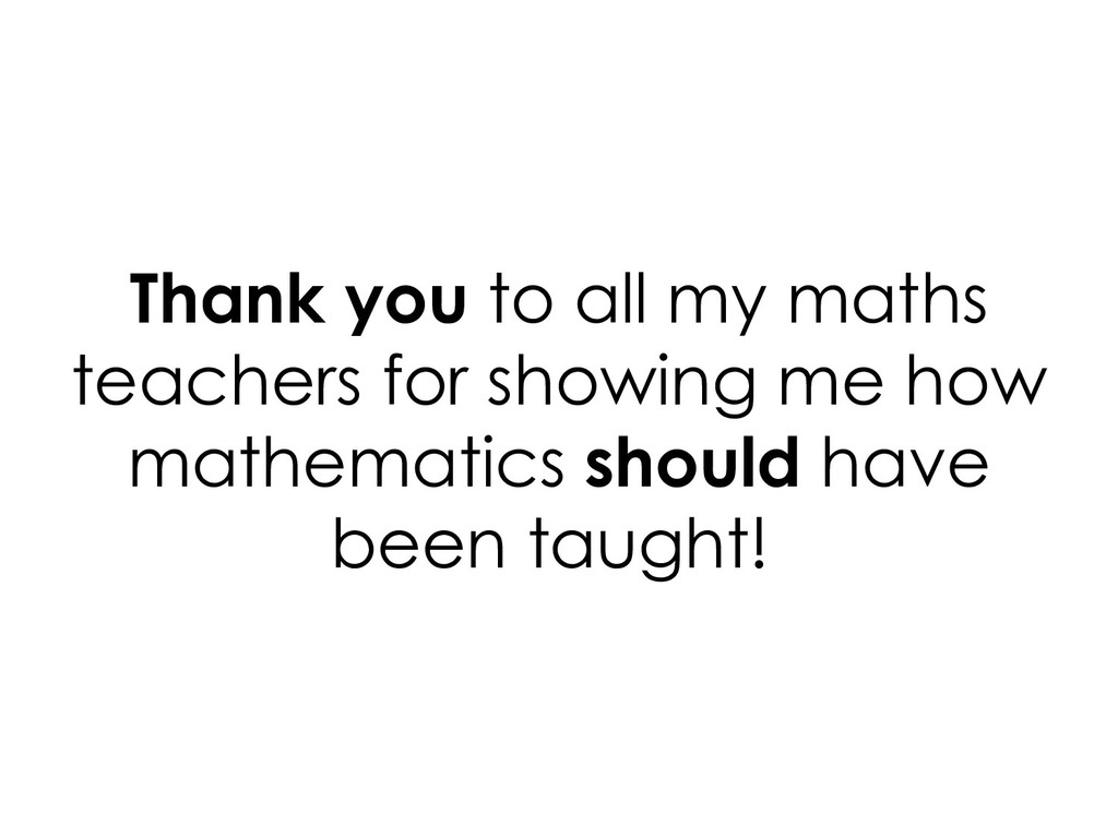 Thank you to all my maths teachers for showing ...