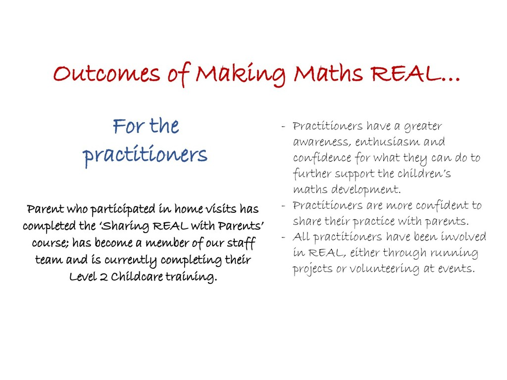Outcomes of Making Maths REAL… For the practiti...