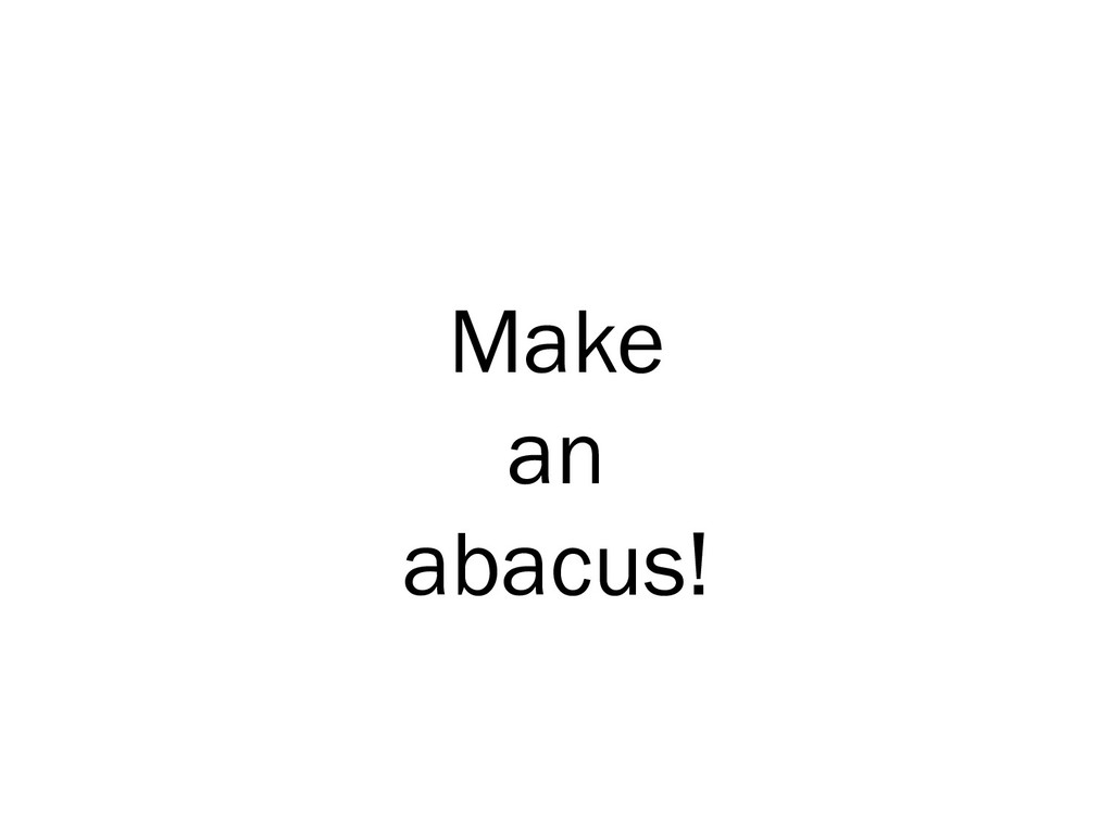 Make an abacus!