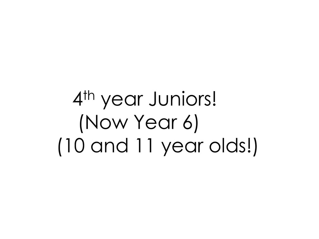 4th year Juniors! (Now Year 6) (10 and 11 year ...