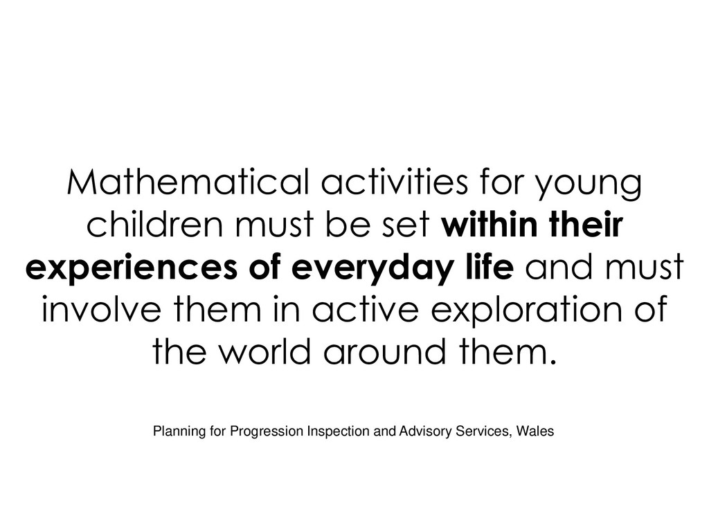 Mathematical activities for young children must...