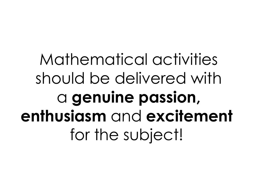 Mathematical activities should be delivered wit...