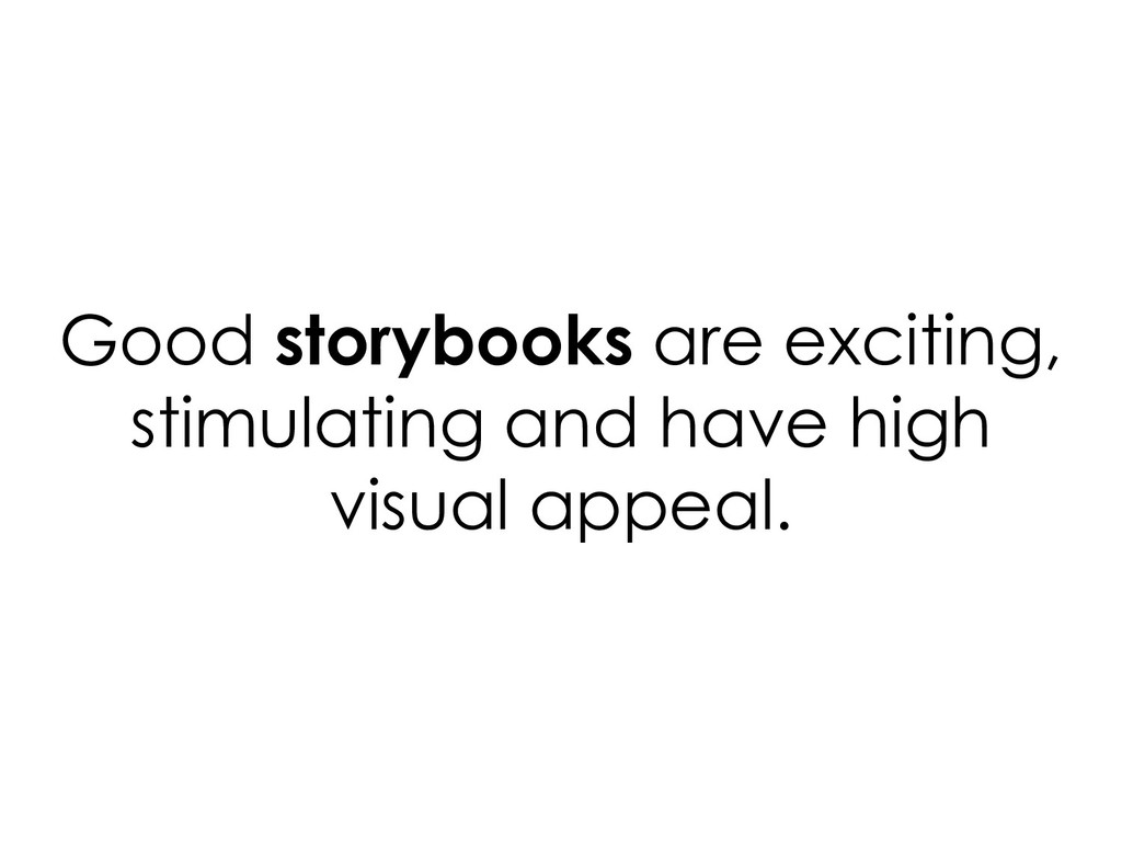 Good storybooks are exciting, stimulating and h...