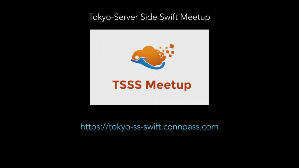 Tokyo-Server Side Swift Meetup https://tokyo-ss...
