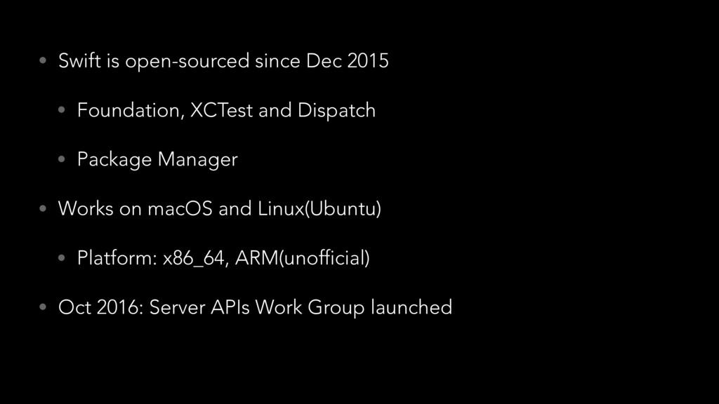 • Swift is open-sourced since Dec 2015 • Founda...
