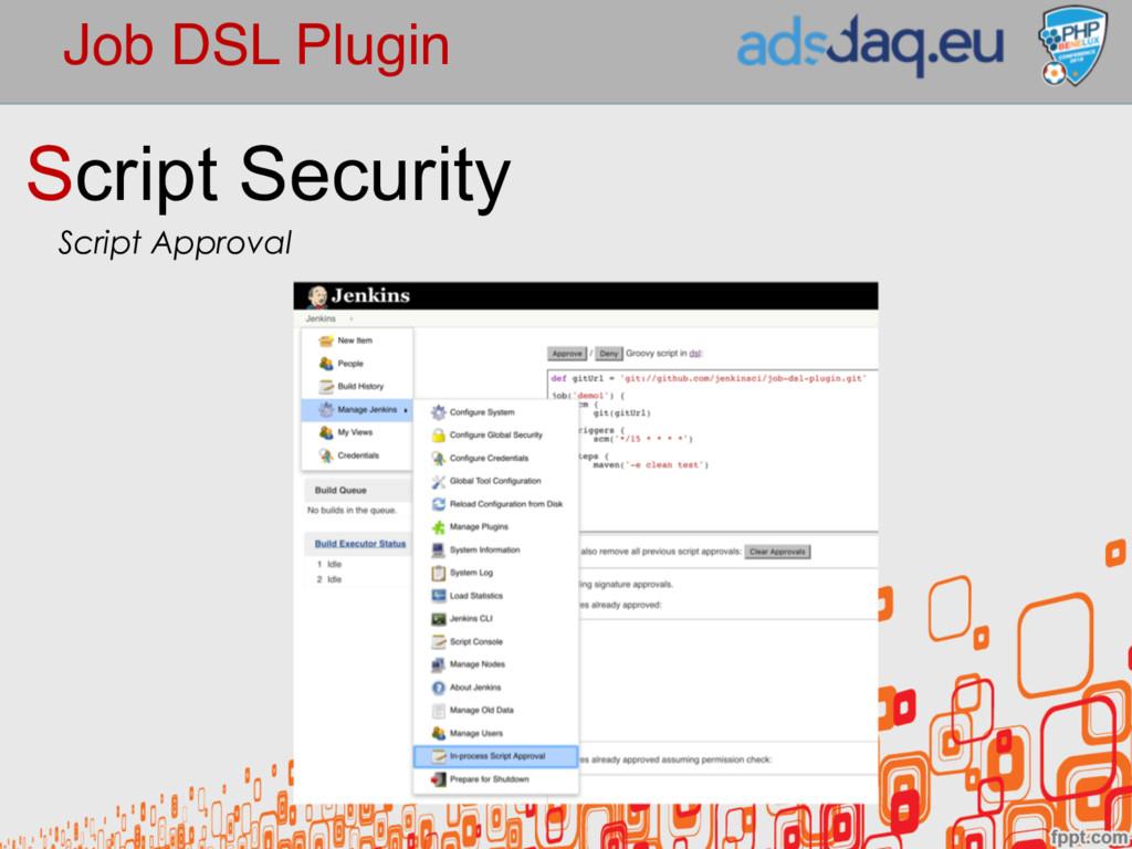 Job DSL Plugin Script Security Script Approval