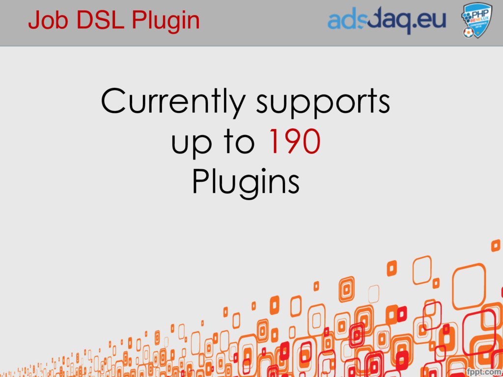 Job DSL Plugin Currently supports up to 190 Plu...