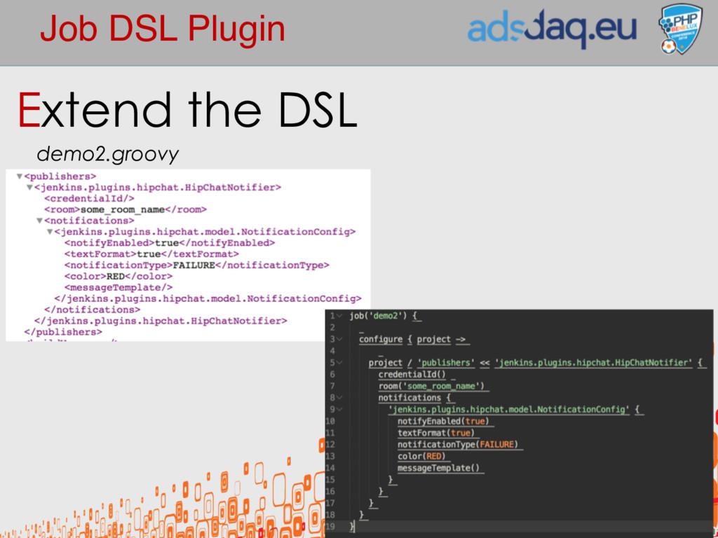 Job DSL Plugin Extend the DSL demo2.groovy