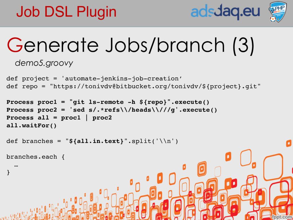 Job DSL Plugin Generate Jobs/branch (3) demo5.g...