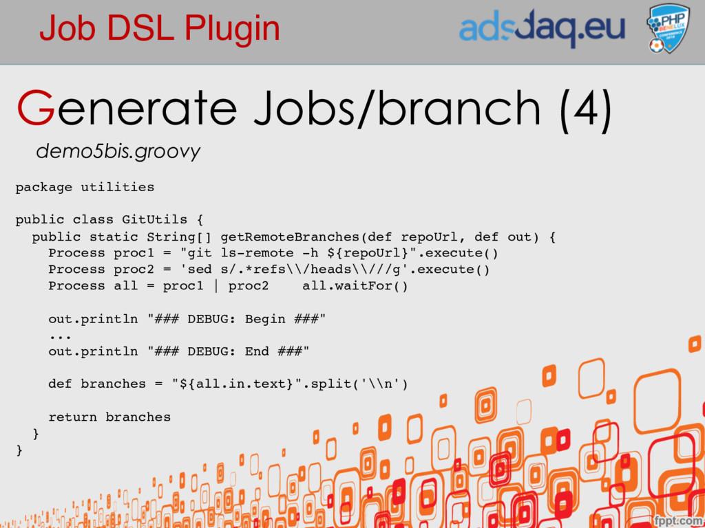 Job DSL Plugin Generate Jobs/branch (4) demo5bi...