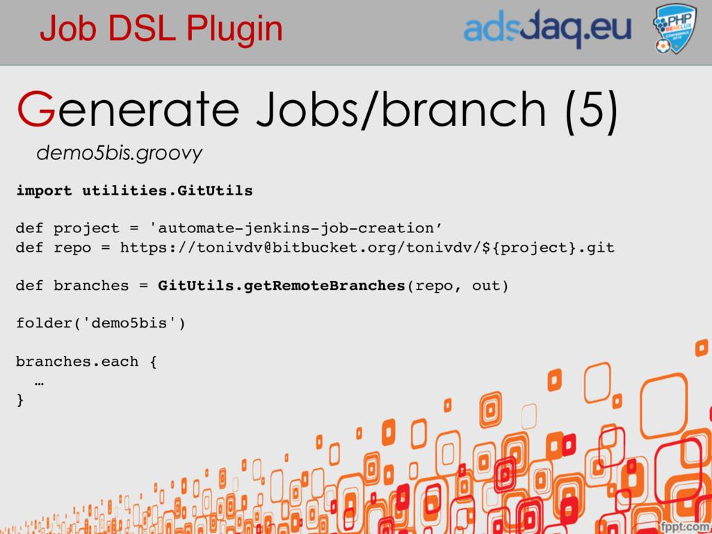 Job DSL Plugin Generate Jobs/branch (5) demo5bi...