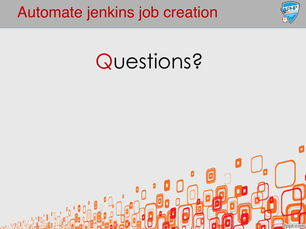 Automate jenkins job creation Questions?