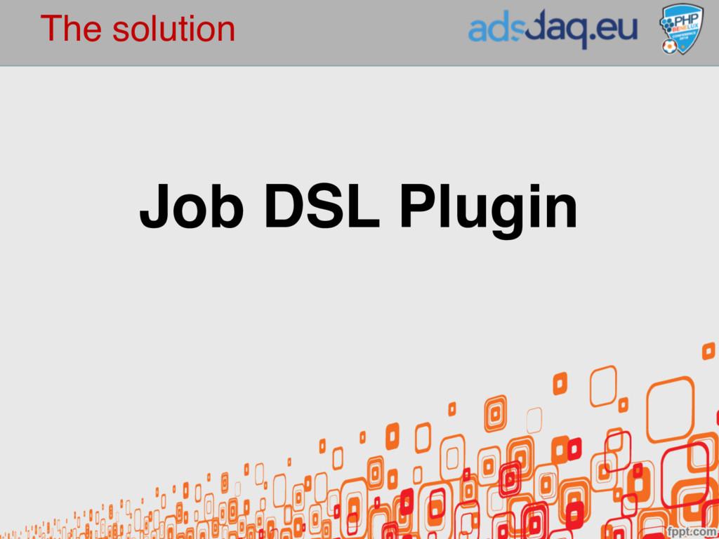 The solution Job DSL Plugin