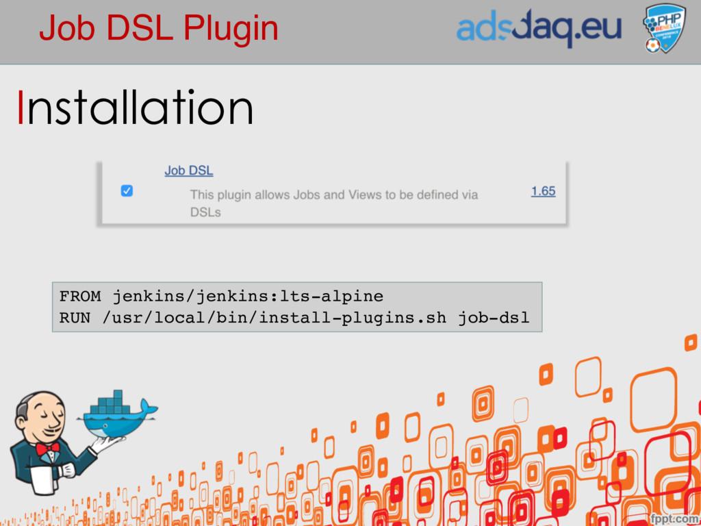 Job DSL Plugin Installation FROM jenkins/jenkin...