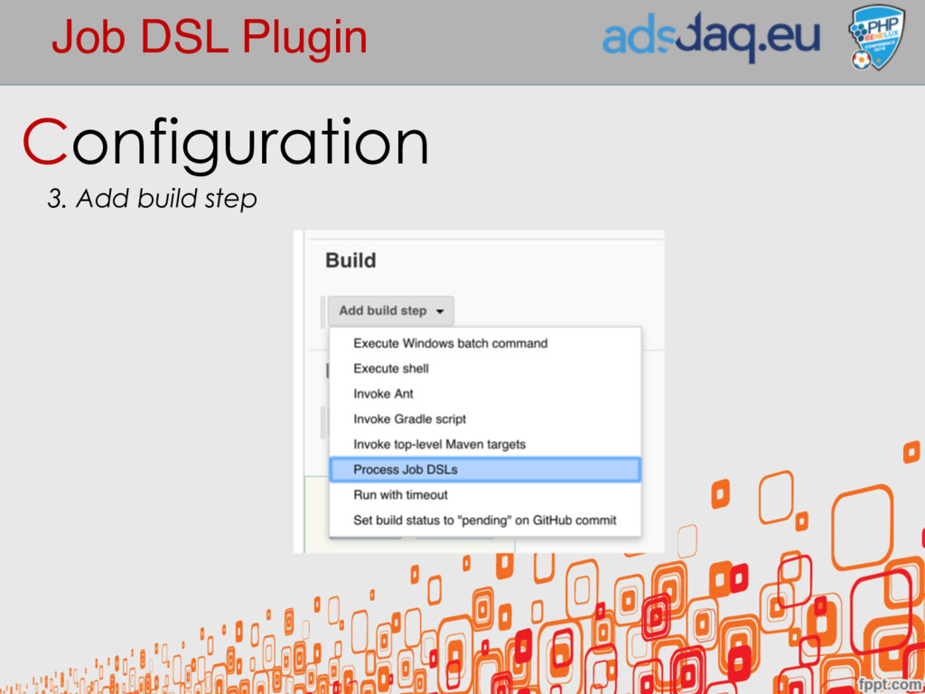 Job DSL Plugin Configuration 3. Add build step