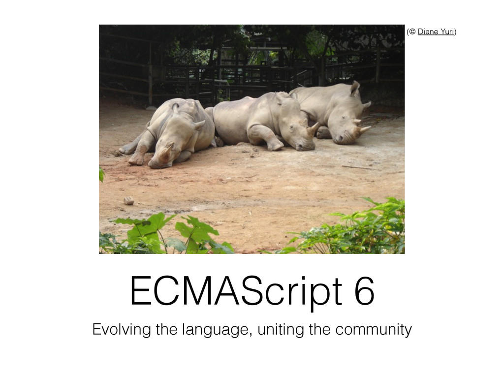 ECMAScript 6 Evolving the language, uniting the...