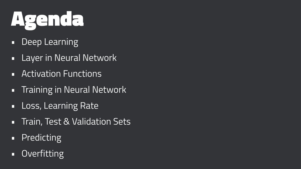 Agenda • Deep Learning • Layer in Neural Networ...