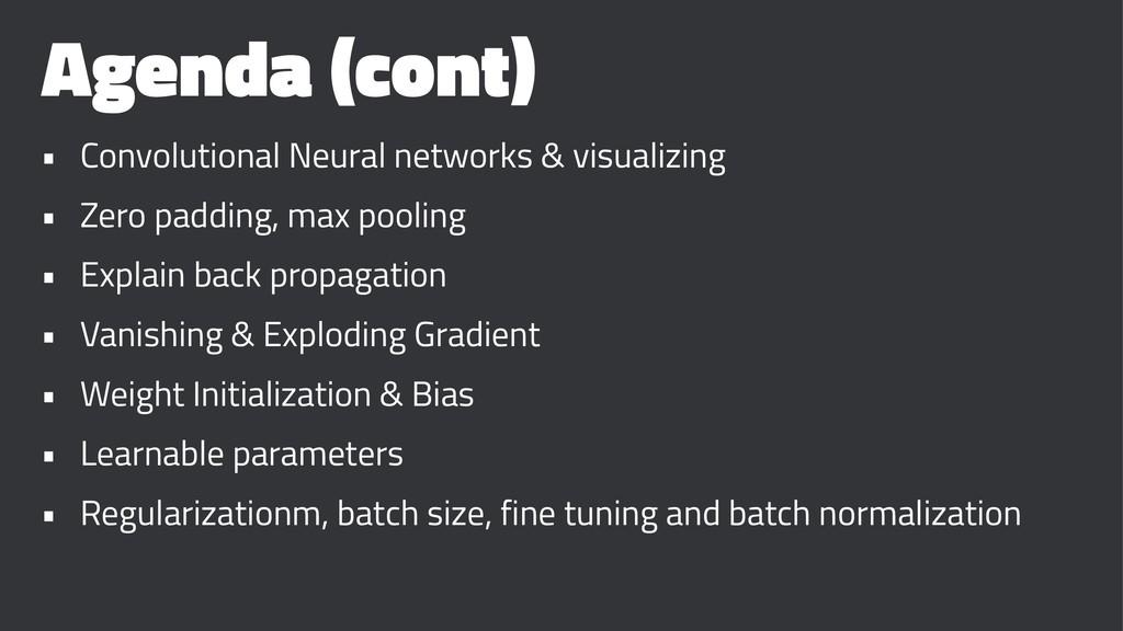 Agenda (cont) • Convolutional Neural networks &...