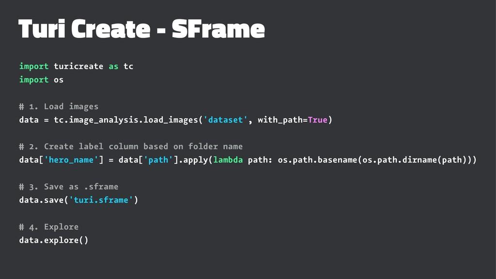 Turi Create - SFrame import turicreate as tc im...