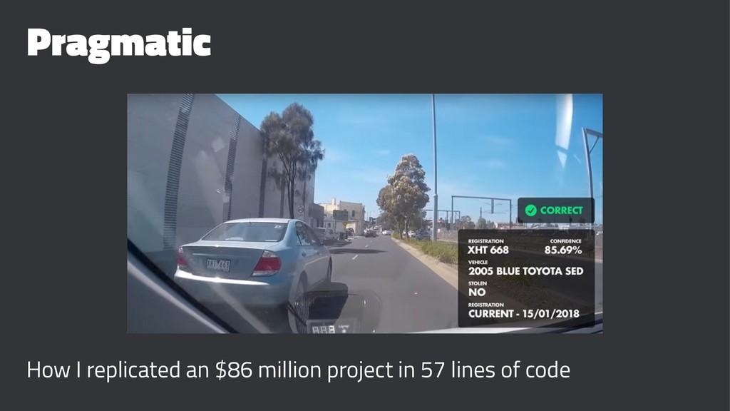 Pragmatic How I replicated an $86 million proje...