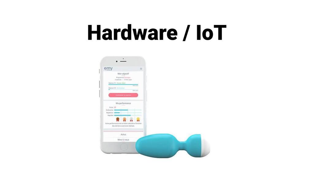 Hardware / IoT