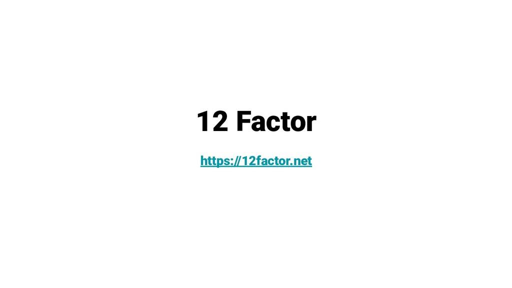 12 Factor https://12factor.net