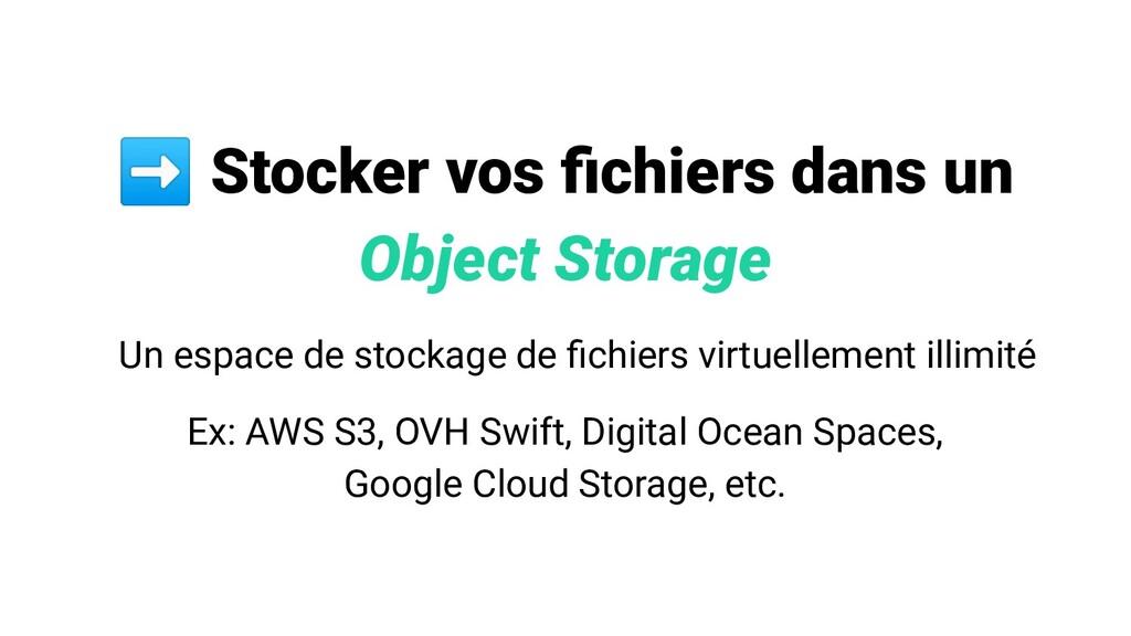 ➡ Stocker vos fichiers dans un Object Storage Un...