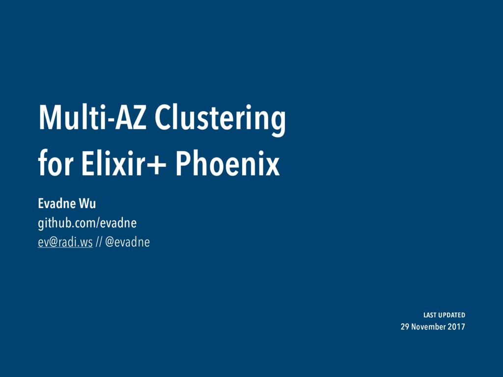 Multi-AZ Clustering  for Elixir+ Phoenix Evadne...