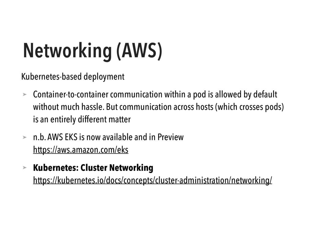 Networking (AWS) Kubernetes-based deployment ➤ ...