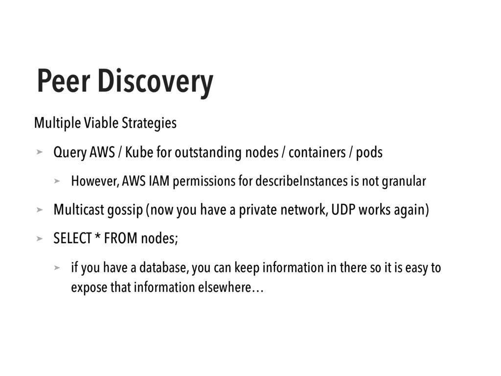 Peer Discovery Multiple Viable Strategies ➤ Que...