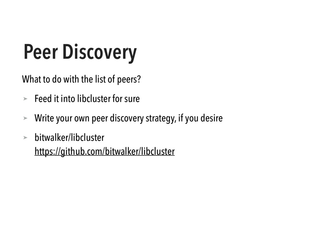 Peer Discovery What to do with the list of peer...