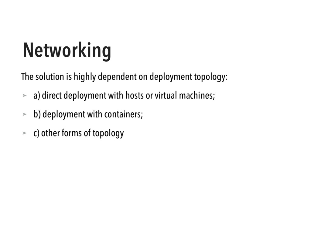 Networking The solution is highly dependent on ...