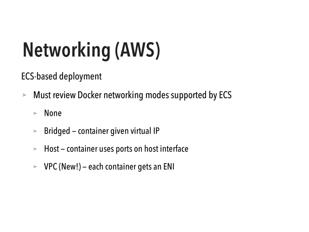 Networking (AWS) ECS-based deployment ➤ Must re...