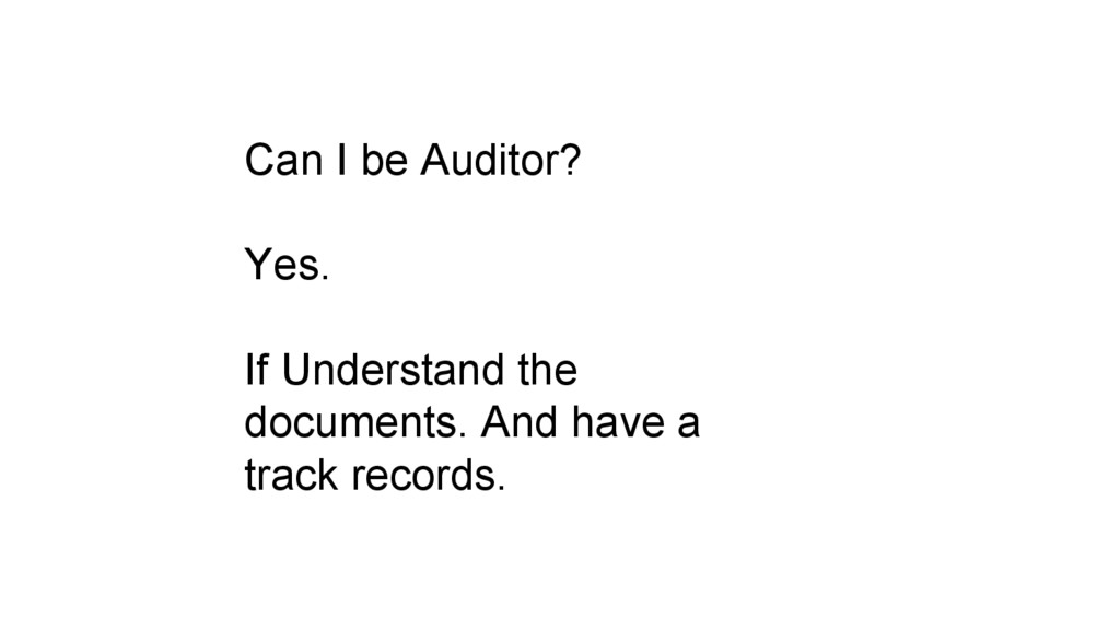 Can I be Auditor? Yes. If Understand the docume...
