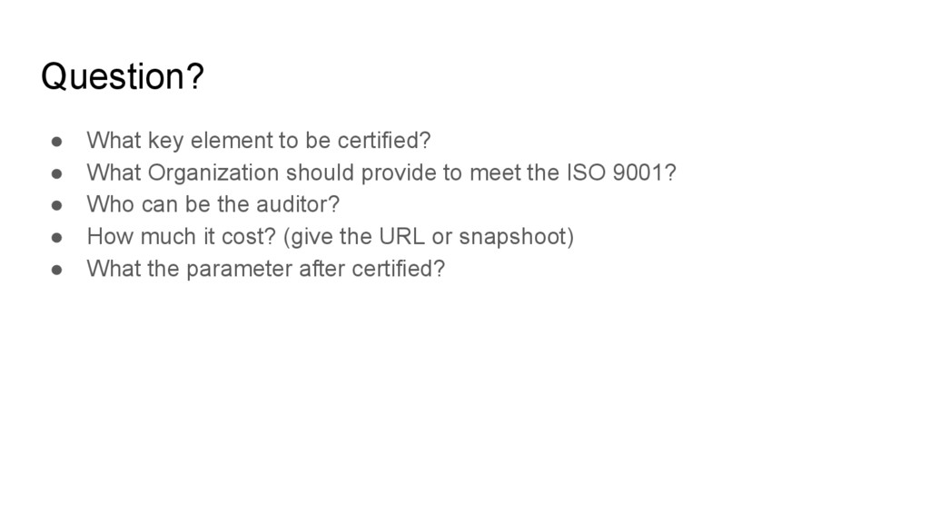 Question? ● What key element to be certified? ●...