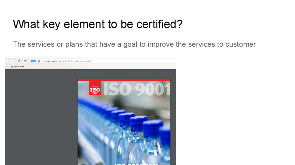 What key element to be certified? The services ...