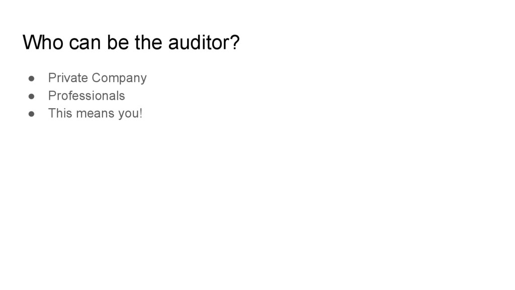 Who can be the auditor? ● Private Company ● Pro...