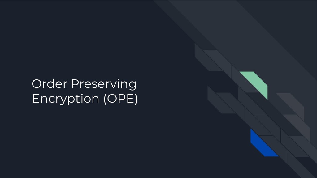Order Preserving Encryption (OPE)