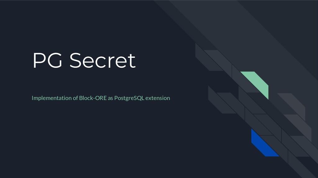 PG Secret Implementation of Block-ORE as Postgr...