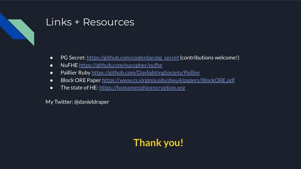 Links + Resources ● PG Secret: https://github.c...
