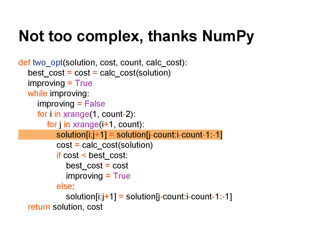 Not too complex, thanks NumPy def two_opt(solut...