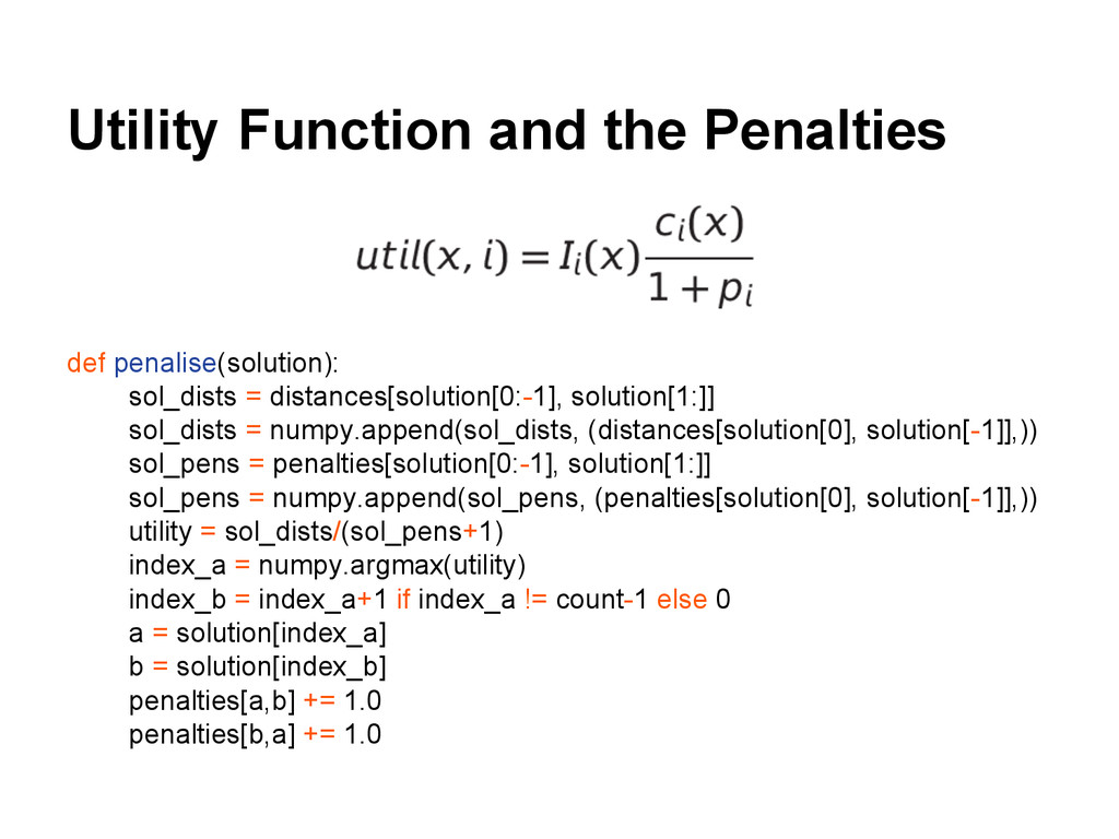 Utility Function and the Penalties def penalise...