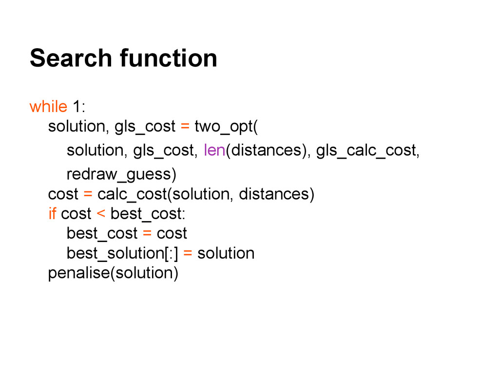 Search function while 1: solution, gls_cost = t...