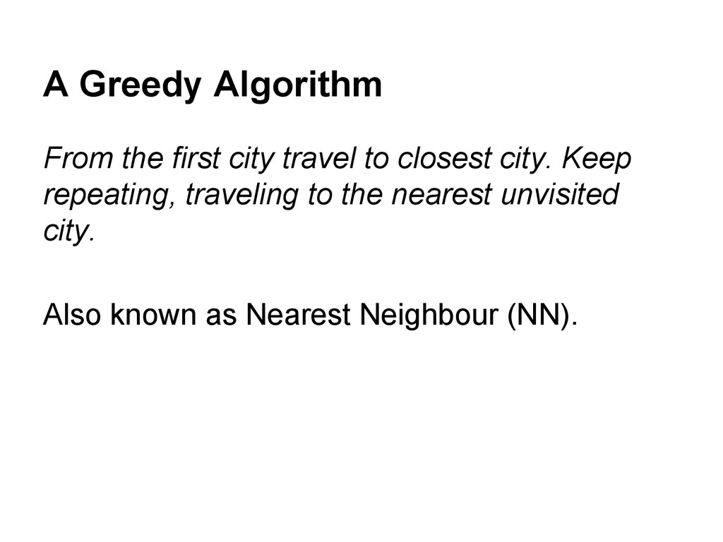 A Greedy Algorithm From the first city travel t...