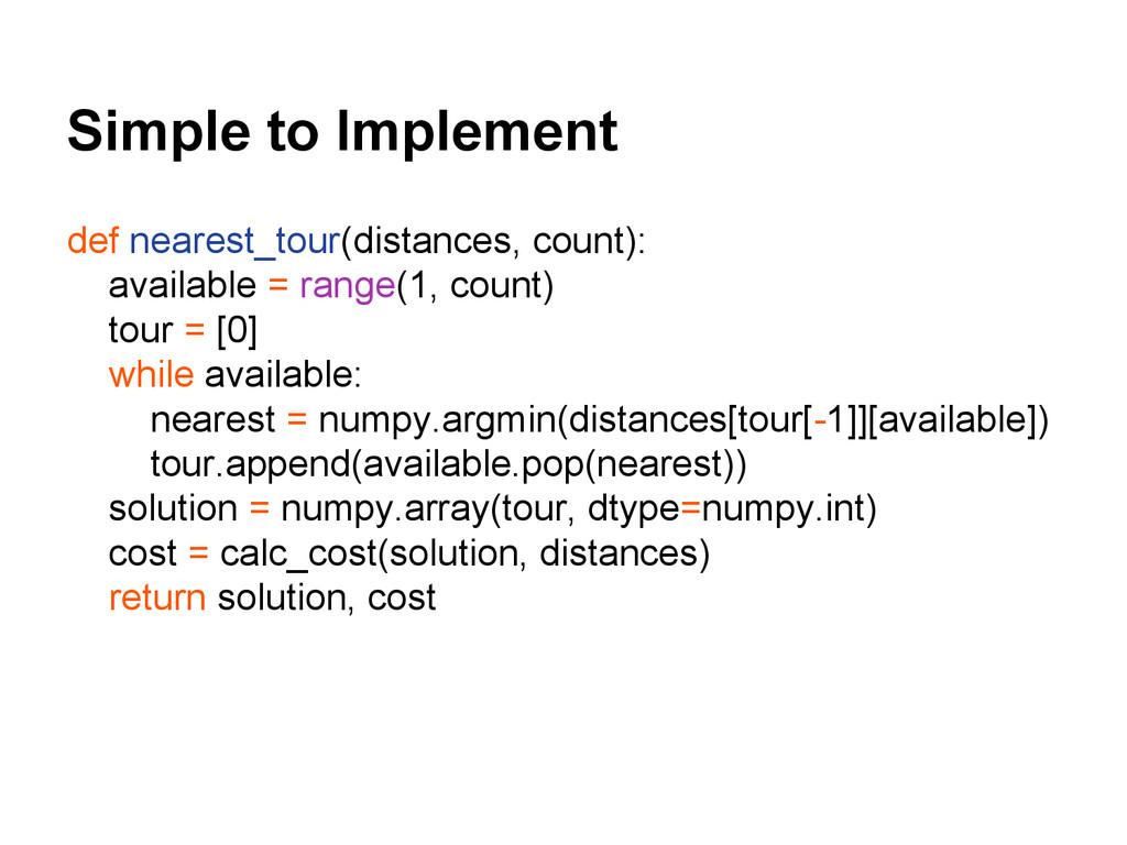 Simple to Implement def nearest_tour(distances,...