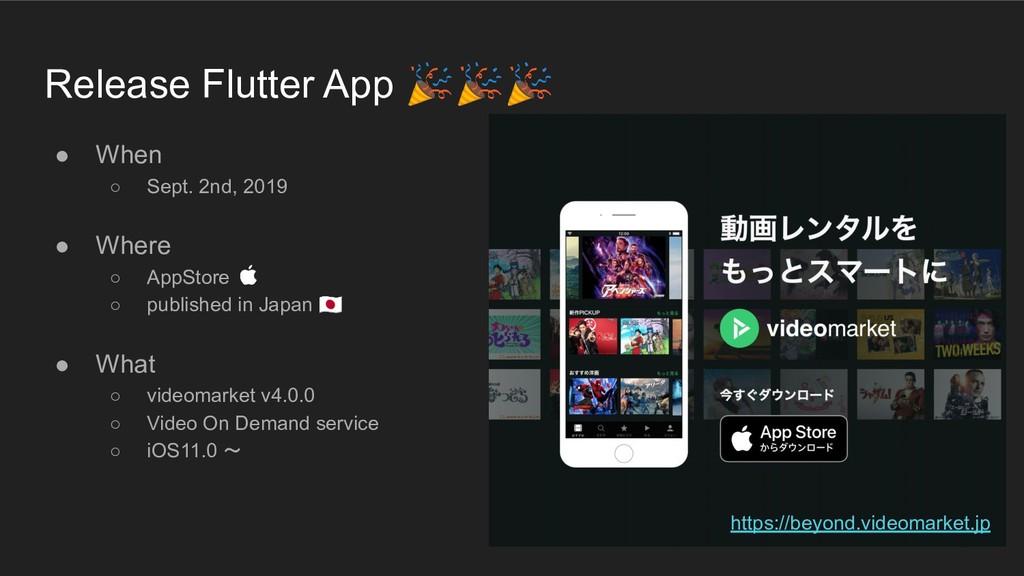 Release Flutter App  ● When ○ Sept. 2nd, 2019 ●...